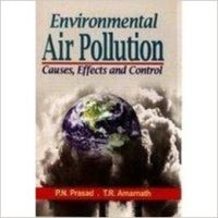 Environmental Air Pollution: Causes, Effects and Control: Book by P. N. Prasad