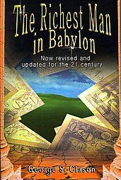 The Richest Man in Babylon: Now Revised and Updated for the 21st Century: Book by George S. Clason