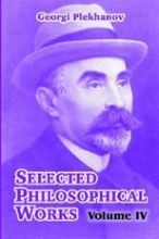 Plekhanov-Georgi--Selected-Philosophical-Works:-Volume-Iv-