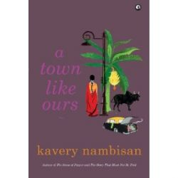 A Town Like Ours: Book by Kavery Nambisan
