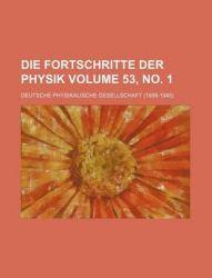 Die Fortschritte Der Physik Volume 53, No. 1