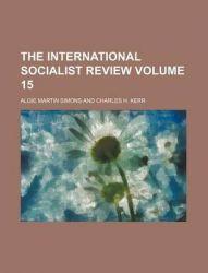 The International Socialist Review Volume 15