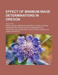 Effect of Minimum-Wage Determinations in Oregon; July, 1915
