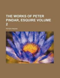 The Works of Peter Pindar, Esquire Volume 2