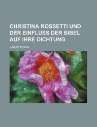 Christina Rossetti Und Der Einfluss Der Bibel Auf Ihre Dichtung