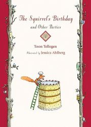 The Squirrel's Birthday and Other Parties: Book by Toon Tellegen