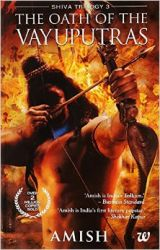 The Oath of the Vayuputras (Shiva Trilogy): Book by Amish Tripathi