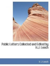 Public Letters Collected and Edited by H.J. Leech: Book by H J Leech