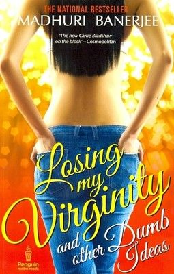 Losing My Virginity and Other Dumb Ideas: Book by Madhuri Banerjee