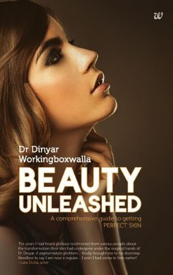 Beauty Unleashed: Book by Dr Dinyar Workingboxwalla