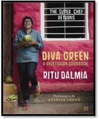Diva Green: A Vegetarian's Cookbook: Book by Ritu Dalmia