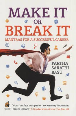 MAKE IT OR BREAK IT: Book by Partha Sarathi Basu