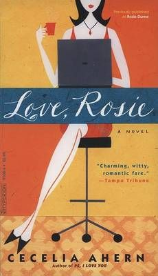 Love, Rosie: Book by Cecelia Ahern