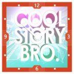 Shopkeeda Cool Story Bro 11 X 11 Inches Wall Clock