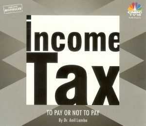Income Tax To Pay Or Not To Pay