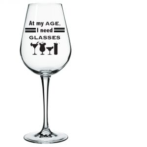 10 AM At My Age I Need Glasses Wine Glass ( Wgama9 )