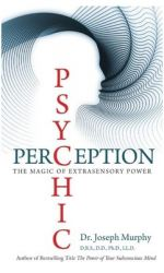 Psychic Perception : The Magic of Extrasensory Power (English) (Paperback): Book by Joseph Murphy