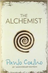 The Alchemist: A Fable About Following Your Dream: Book by Paulo Coelho