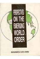 Perspectives On The Emerging World Order: Book by Shams-Ud-Din
