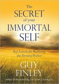 The Secret of Your Immortal Self (English): Book by Guy Finley