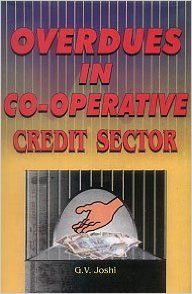 Overdues in Co-operative Credit Sector (Paperback): Book by G.V. Joshi