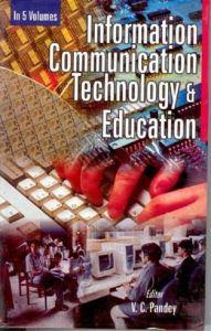 Information Communication Technology And Education (Framework of Information Communication Technology's And Teacher Education), Vol. 4: Book by V.C. Pandey