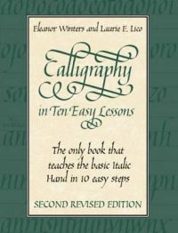 Calligraphy in Ten Easy Lessons: Book by Eleanor Winters