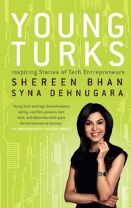 Young Turks : Inspiring Stories of Tech Entrepreneurs (English) (Hardcover): Book by Shereen Bhan, Syna Dehnugara
