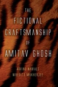 The Fictional Craftmanship Of Amitav Ghosh: Book by Arvind Nawale