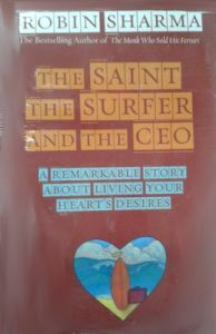 Saint, The Surfer, And The CEO: Book by Robin S. Sharma