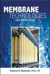 Membrane Processes for Water Reuse: Book by Anthony M. Wachinski