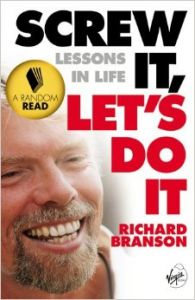 Screw It, Let's Do It: Lessons In Life: Book by Sir Richard Branson