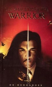 The Shackles of the Warrior: Book by Dr. Durgadoss